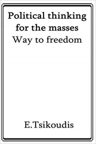 Political thinking for the masses: Way to freedom