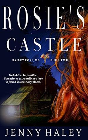Rosie's Castle (Bailey Rose, M.D. Book 2)