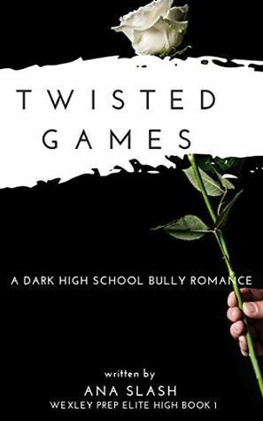 Twisted Games (Wexley Prep Exclusive High #1)