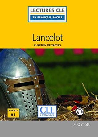 Lancelot - Niveau 1/A1 - Lecture CLE en francais Facile - Livre - 700 mots