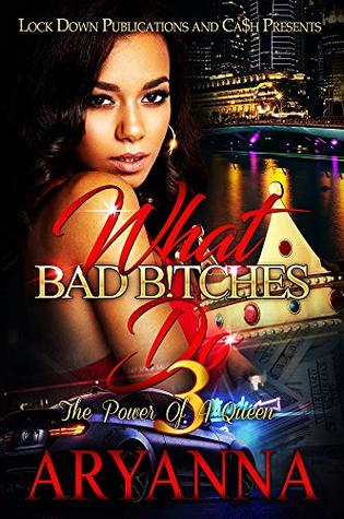What Bad Bitches Do 3: The Power of a Queen