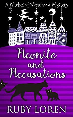 Aconite and Accusations: Mystery (The Witches of Wormwood Mysteries Book 5)