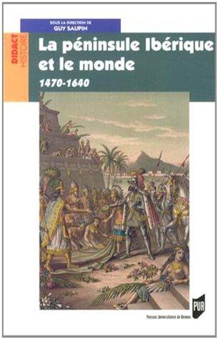 La péninsule Ibérique et le monde (1470-1640)