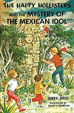 The Happy Hollisters and the Mystery of the Mexican Idol: (Volume 31)