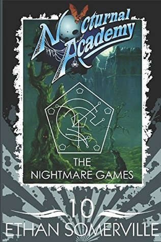 Nocturnal Academy 10 - The Nightmare Games