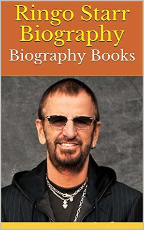 Ringo Starr Biography: Biography Books