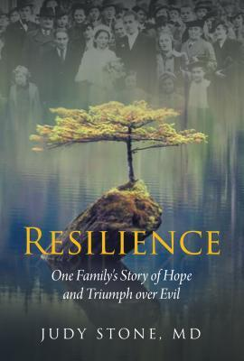 Resilience: One Family's Story of Hope and Triumph Over Evil