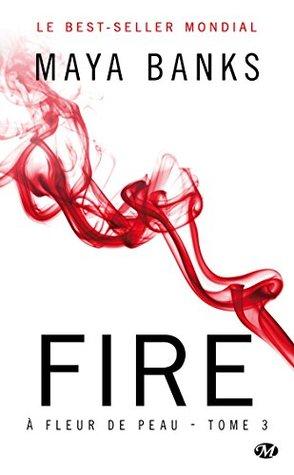 A fleur de peau, Tome 3 : Fire
