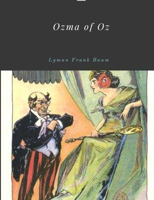 Ozma of Oz by Lyman Frank Baum Unabridged 1907 Original Version