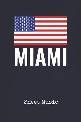 Sheet Music: Miami Florida U S  Blank Writing Journal Patriotic