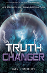 Truth Changer (Truth Seer Trilogy Book 3)