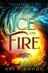 Ice and Fire (The Elements of Kamdaria)