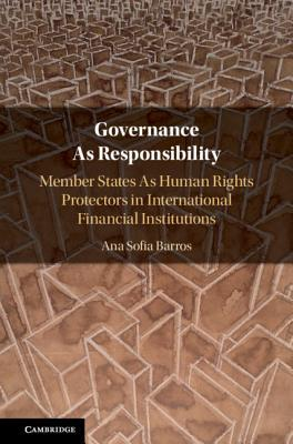 Governance as Responsibility: Member States as Human Rights Protectors in International Financial Institutions