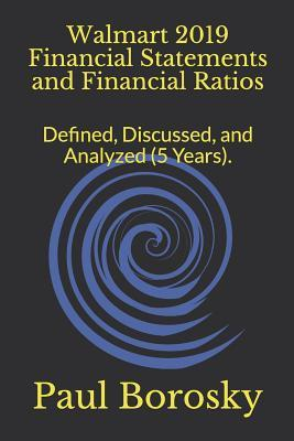 Walmart 2019 Financial Statements and Financial Ratios: Defined, Discussed, and Analyzed (5 Years).