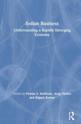 Indian Business: Understanding a Rapidly Emerging Economy