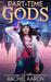 Part-Time Gods by Rachel Aaron