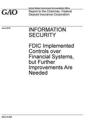 Information Security: FDIC Implemented Controls over Financial Systems, but Further Improvements Are Needed