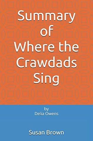Summary of Where the Crawdads Sing: by Delia Owens