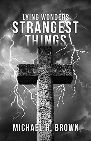LYING WONDERS, STRANGEST THINGS: The Most Amazing Phenomena In the World