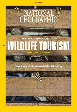 National Geographic Magazine (June, 2019) The Hidden Cost Of Wildlife Tourism