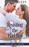 Resisting the Bad Boy (Love On the Court Book 3)