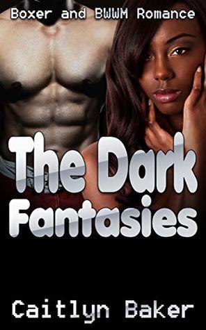 The Dark Fantasies: Boxer and BWWM Romance