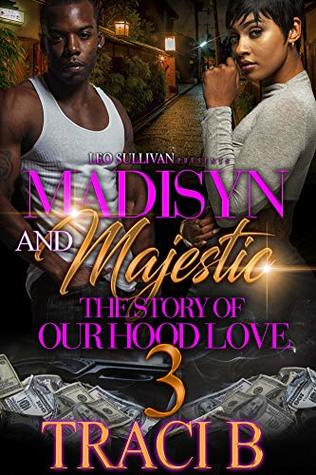 Madisyn and Majestic 3: The Story of Our Hood Love