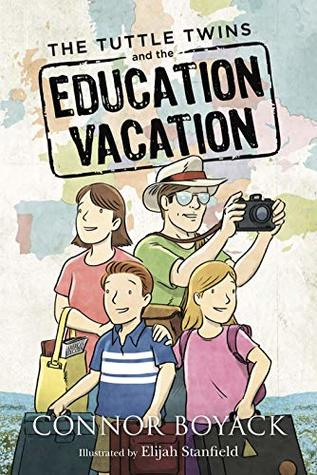 The Tuttle Twins and the Education Vacation (Tuttle Twins, #10)