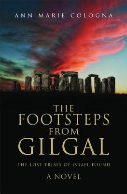 The Footsteps from Gilgal: The Lost Tribes of Israel Found