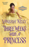 Three Weeks with a Princess (The Improper Princesses #2)