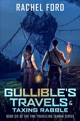 Gullible's Travels & Taxing Rabble (Time Travelling Taxman #6)