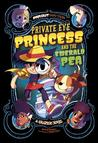 Private Eye Princess and the Emerald Pea: A Graphic Novel