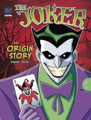 The Joker: An Origin Story