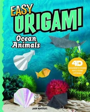 Easy Origami Ocean Animals: 4D an Augmented Reading Paper Folding Experience