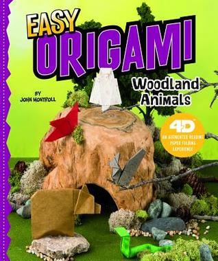 Easy Origami Woodland Animals: 4D an Augmented Reading Paper Folding Experience