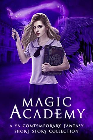 Magic Academy: Year Two: A YA Contemporary Fantasy Short Story Collection (Supernatural School Anthologies Book 2)
