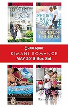 Harlequin Kimani Romance May 2018 Box Set: It Must Be Love\A San Diego Romance\Return to Me\Winning Her Heart
