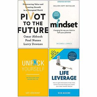 Pivot To The Future [Hardcover], Mindset Updated Edition, Unfck Yourself, Life Leverage 4 Books Collection Set