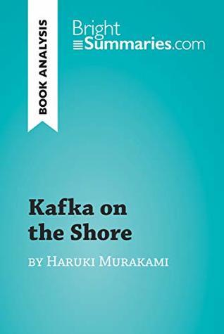 Kafka on the Shore by Haruki Murakami (Book Analysis): Detailed Summary, Analysis and Reading Guide (BrightSummaries.com)