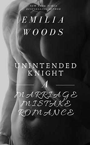 Unintended Knight: A Marriage Mistake Romance