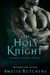 Oh, Holy Knight by Amelia Hutchins