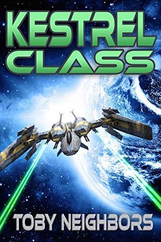 Kestrel Class (Kestrel Class Saga Book 1)