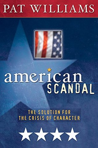 American Scandal: The Solution for the Crisis of Character