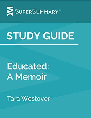 Study Guide: Educated: A Memoir by Tara Westover