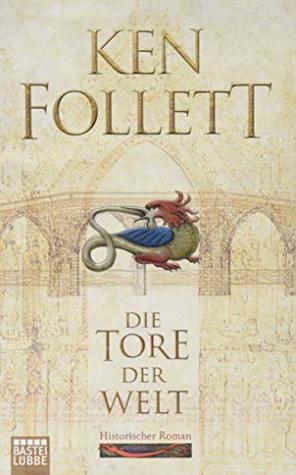 Die Tore der Welt: Historischer Roman .