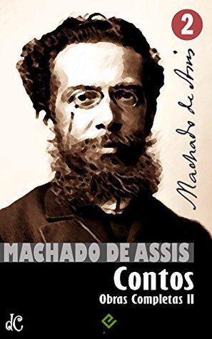 Obras Completas de Machado de Assis II: Coletâneas de Contos