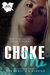 Choke Me by K. Webster