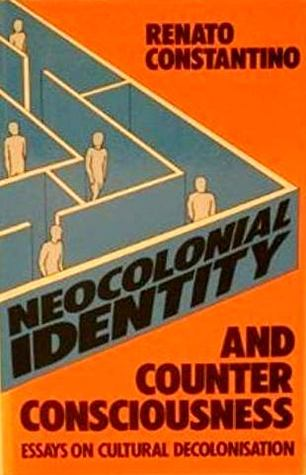 Neocolonial Identity And Counter Consciousness: Essays On Cultural Decolonization