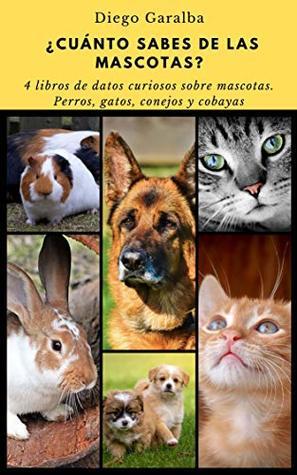 ¿CUÁNTO SABES DE LAS MASCOTAS?: Pack de 4 libros de datos curiosos sobre perros, gatos, conejos y cobayas (¿Cuánto sabes de...? nº 25)