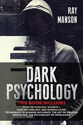 Dark Psychology: This Book Includes: Dark Psychology Secrets + Dark Psychology and Manipulation. Techniques to winning influence. The art of reading people and The psychology of Persuasion.